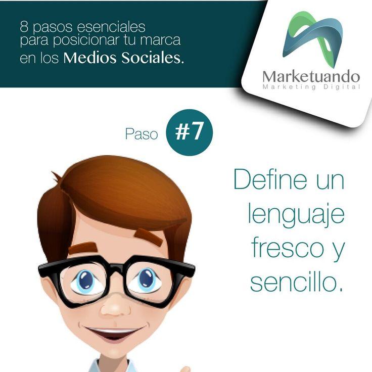 8 pasos esenciales para posicionar tu marca en Medios Sociales. [Paso 7] >> Define un lenguaje fresco y sencillo. #SocialMedia #CommunityManager