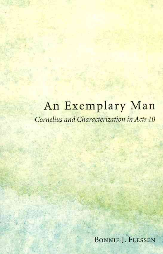 An Exemplary Man: Cornelius and Characterization in Acts 10