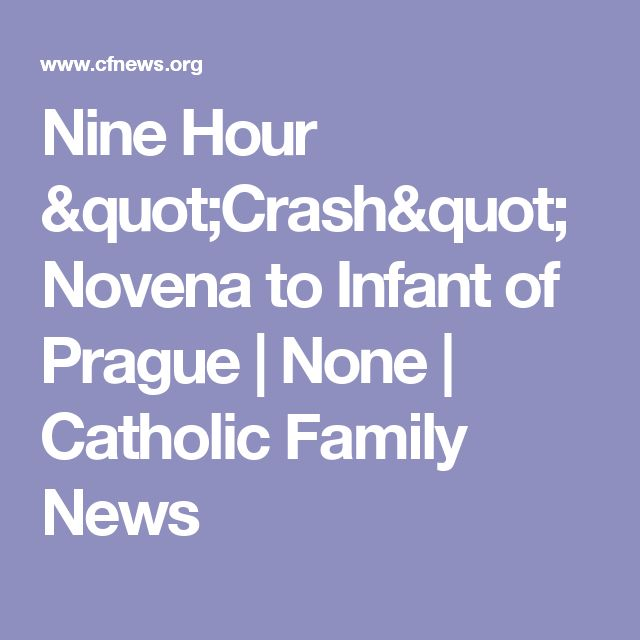 "Nine Hour ""Crash"" Novena to Infant of Prague 