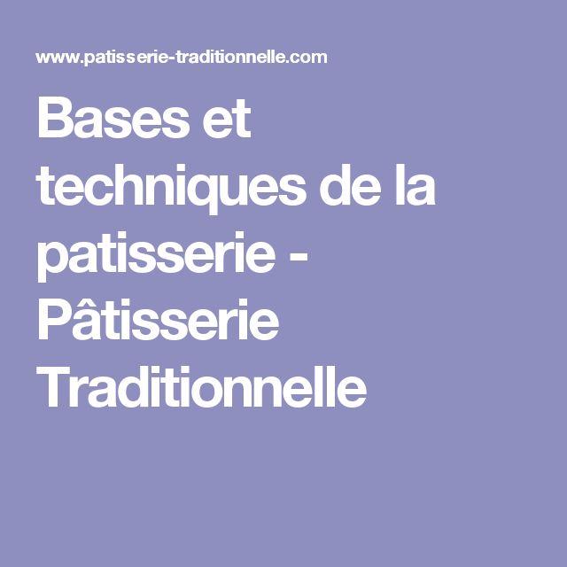 Bases et techniques de la patisserie - Pâtisserie Traditionnelle