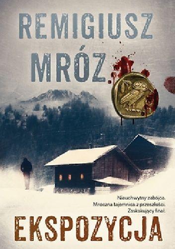 Ekspozycja - Remigiusz Mróz (260349) - Lubimyczytać.pl