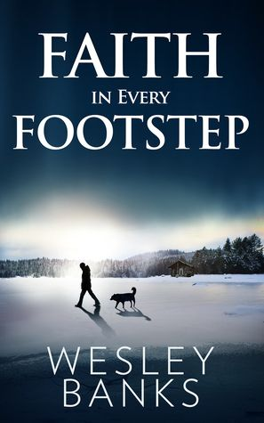 Faith in Every Footstep by Wesley Banks