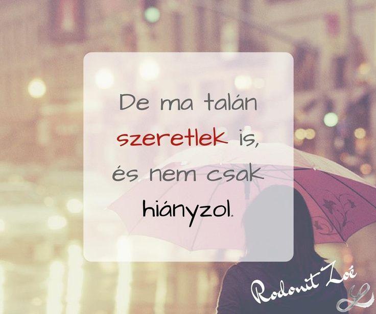 #Rodonitzoé #idézet #hiány #szeretlek #lenduletmagazin #hungarianblogger #followme #hiányzol