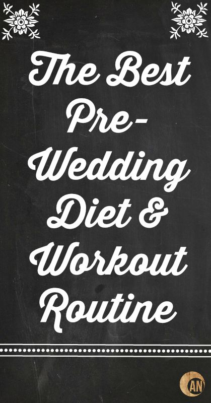 The Best Pre-Wedding Diet & Workout Routine - it's less of a diet and more of a healthy lifestyle!