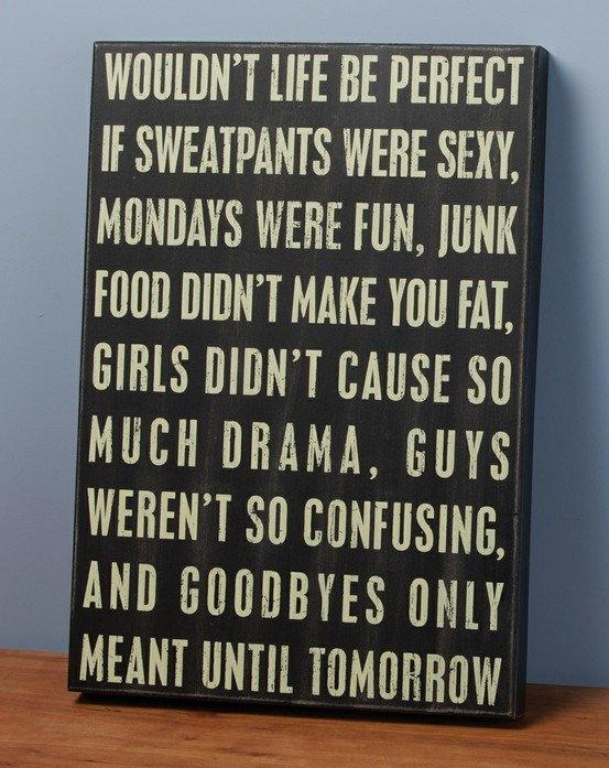life isn't perfectLife, Quotes, Junk Food, So True, Truths, Yoga Pants, True Stories, Sweatpants