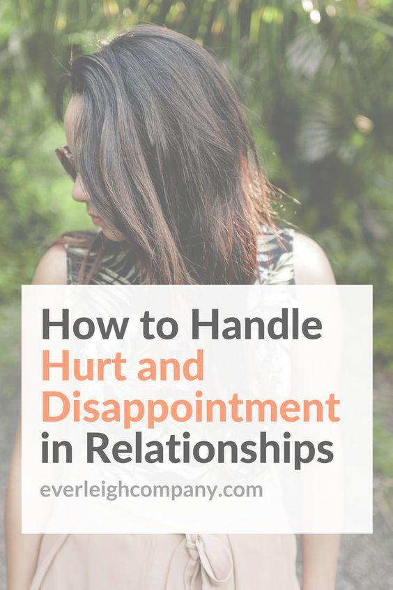 How to Handle Hurt and Disappointment in Relationships