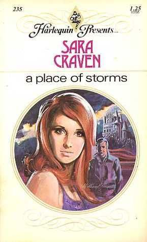 Sara Craven, A Place of Storms Andrea tried to harden herself to her cousin Clare's appeal for help. She'd been getting her out of scrapes for too long.  Still, she couldn't just sit back and let Blaise Levallier blackmail Clare into marriage, and destroy the lives of people she loved. She could go to France and confront him. She wouldn't let him get away with it.
