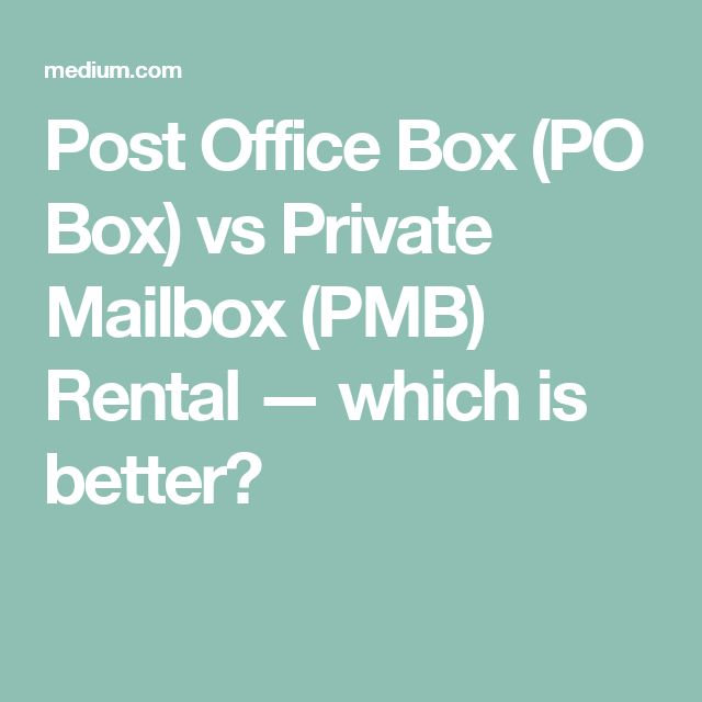 Post Office Box (PO Box) vs Private Mailbox (PMB) Rental — which is better?