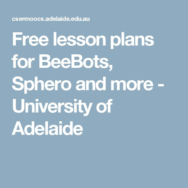 Free lesson plans for BeeBots, Sphero and more - University of Adelaide