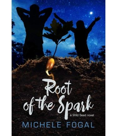 Root of the Spark: A Wild Seed novel by Michele Fogal, a gay romance from Loose Id.