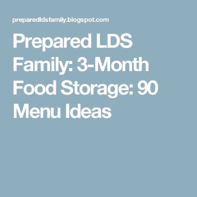 Prepared LDS Family: 3-Month Food Storage: 90 Menu Ideas