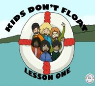 Kids Don't Float Lesson One