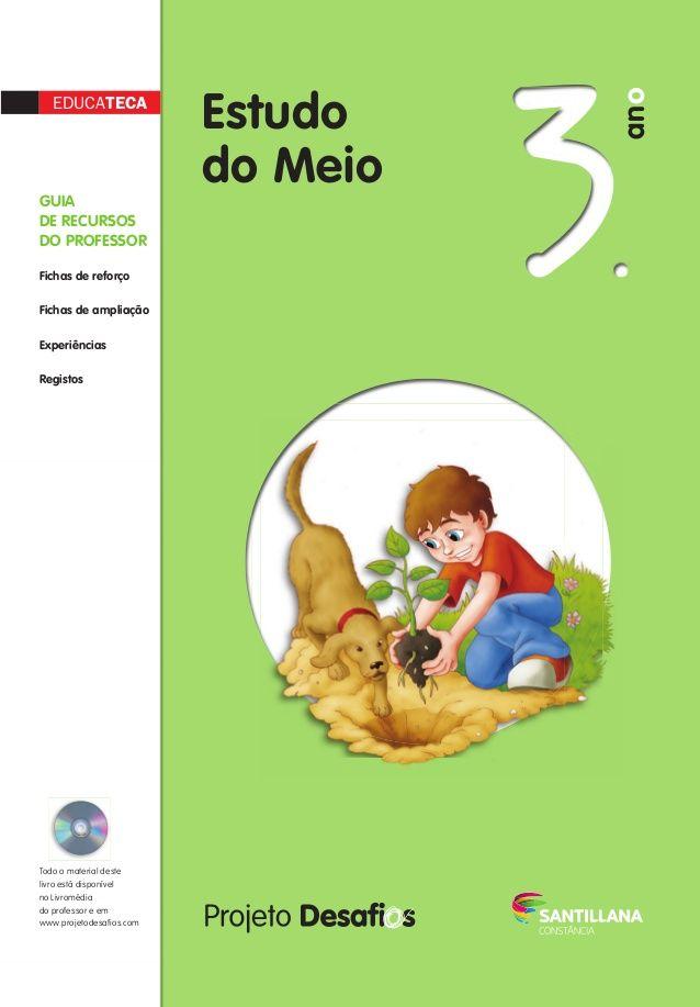 EDUCATECA Estudo do Meio GUIA DE RECURSOS DO PROFESSOR Fichas de reforço Fichas de ampliação Experiências Registo...