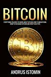 Free Kindle Book -   Bitcoin: Everything You Need to Know about Bitcoin, how to Mine Bitcoin, how to Exchange Bitcoin and how to Buy BTC. (Cryptocurrency Book 3)