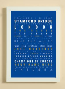 Showcasing some of the words, facts, dates and player names that we associate with Chelsea Football Club.  A great item for yourself if you are a fan or as a gift for someone that is.  The print also has a line to enable you to add a name -  see 'YOUR NAME HERE' on print.
