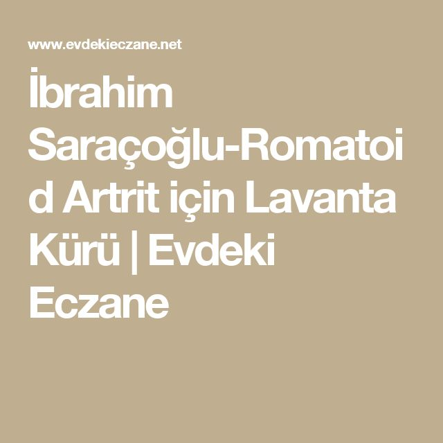 İbrahim Saraçoğlu-Romatoid Artrit için Lavanta Kürü | Evdeki Eczane