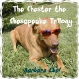 The Chester the Chesapeake Trilogy (The Chester the Chesapeake Series) (Kindle Edition)By Barbara Ebel