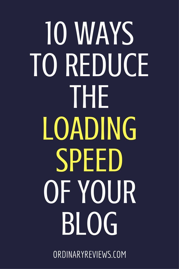 10 ways to reduce the loading speed of your blog. Read more to find out how!