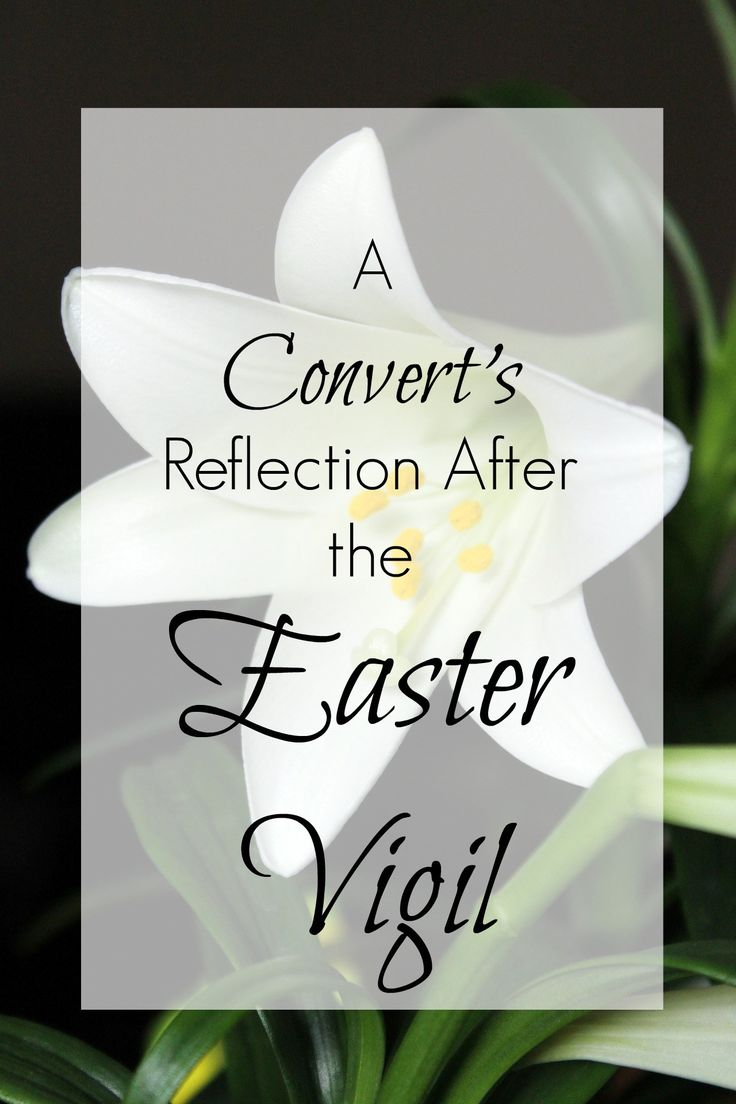 A Convert's Reflection after the Easter Vigil