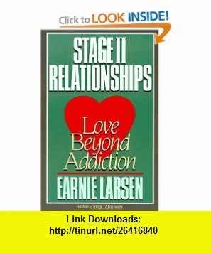 Stage II Relationships Love Beyond Addiction (9780062548085) Earnie Larsen , ISBN-10: 0062548085  , ISBN-13: 978-0062548085 ,  , tutorials , pdf , ebook , torrent , downloads , rapidshare , filesonic , hotfile , megaupload , fileserve