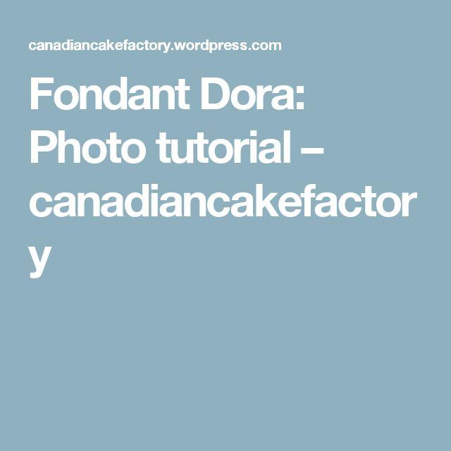 Fondant Dora: Photo tutorial – canadiancakefactory