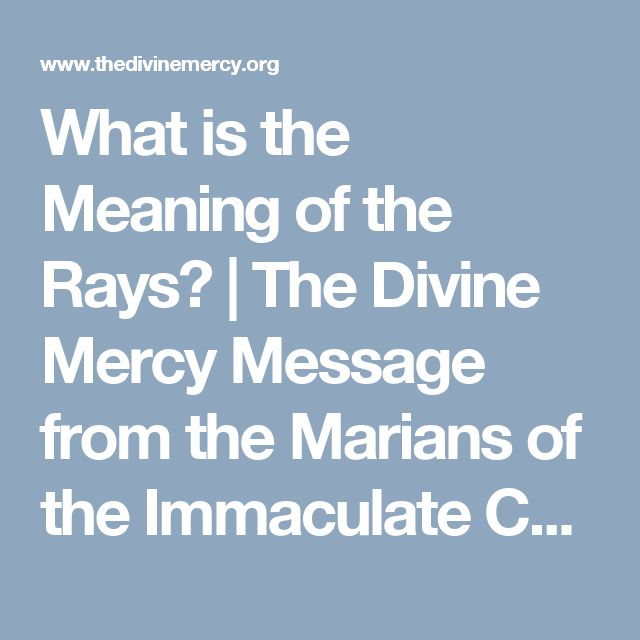 What is the Meaning of the Rays?|The Divine Mercy Message from the Marians of the Immaculate Conception