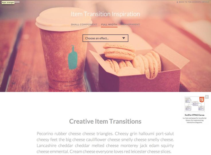 ITEM TRANSITIONS Some inspiration and ideas for item transitions considering different scenarios and use cases, including a small component, a full-width image header and a product image with a transparent background. State transitions are done using CSS Animations. (My favorite animations of the Full-Width Slider are Push Reveal and Soft Puls) #codrops #tutorial #animation #css #html #slider