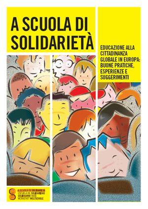 A scuola di solidarietà. Educazione alla cittadinanza globale in Europa: buone pratiche, esperienze e suggerimenti
