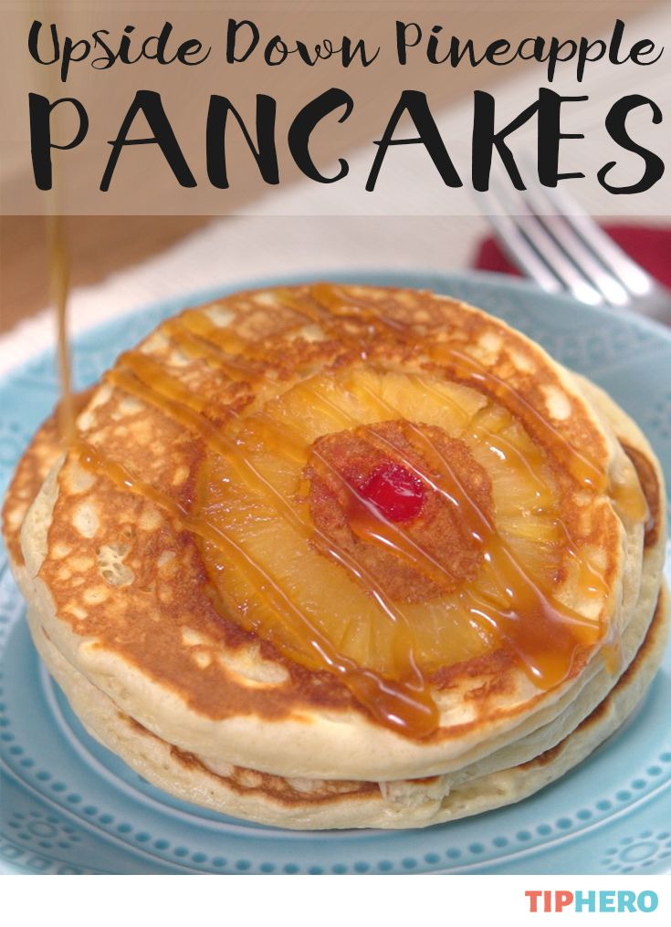 Pineapple Upside Down Pancakes Recipe | A twist on the sweet tropical ...