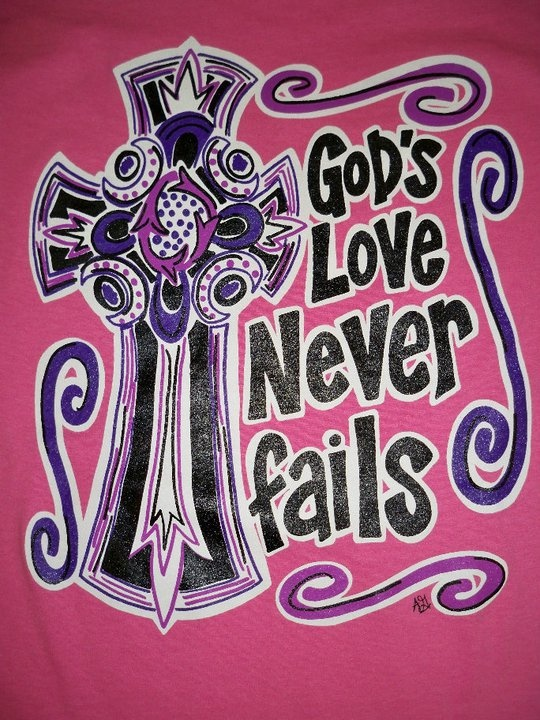 GODS LOVE NEVER FAILS: Crafts Ideas, God, Bible Quotes, Girls T Shirts, Forever Altars D, County Style, Clothes'S Girlie Girls, Girls Originals, Altars D Design
