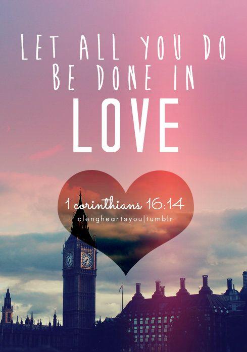 ''Que tudo o que vocês fizerem seja feito com #amor. -1 Corinthians 16:14 #Escrituras #Biblia