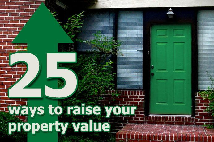 25 Tips on How to Increase Property Value TheRBTeam.com https://www.facebook.com/rezaandbeth/