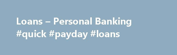 Loans – Personal Banking #quick #payday #loans http://loan-credit.nef2.com/loans-personal-banking-quick-payday-loans/  #personal loans online # Personal Loans Take the middle man out of your lending experience. With MetaBank, you deal directly with a local lending expert, and your loan is kept in-house. We re here for you. You can expect a quick turn-around on your credit application we guarantee a next-day credit decision response. Plus, you can enjoy the convenience of keeping your…