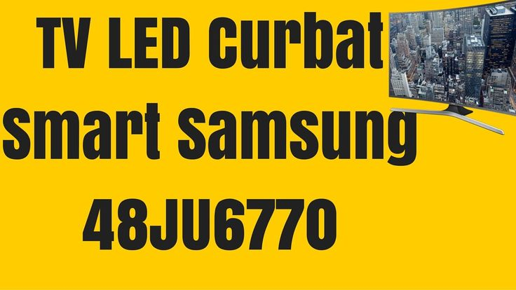 Televizor LED Curbat Smart Samsung 121 cm 48JU6770 UHD - Samsung 48JU6770