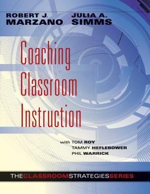 Coaching classroom instruction. (2013). by Robert J. Marzano.et al.