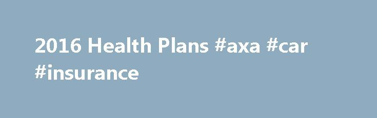 2016 Health Plans #axa #car #insurance http://insurance.remmont.com/2016-health-plans-axa-car-insurance/  #health insurance plans # Search form Contact Us Department of Vermont Health Access 312 Hurricane Lane, Suite 201 Williston, Vermont 05495 2016 Health Plans All Vermont Health Connect plans cover the same set of essential health benefits. The difference in the plans is how you pay for those benefits. With a platinum plan, you pay the highest […]The post 2016 Health Plans #axa #car…