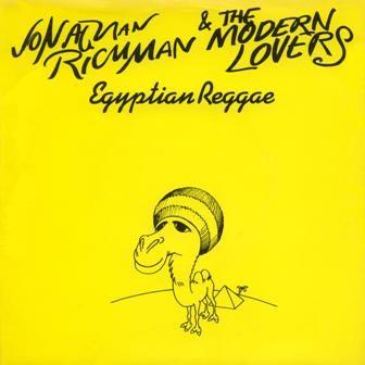 Jonathan Richman & The Modern Lovers – Egyptian Reggae 1977