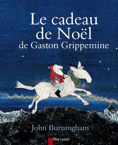 Le cadeau de Noêl de Gaston Grippemine de John Burningham https://www.amazon.fr/dp/2081285355/ref=cm_sw_r_pi_dp_x_HEOgybWH2JFYJ
