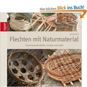 Flechten mit Naturmaterial: Faszinierende Körbe, Schalen und mehr 24,99€