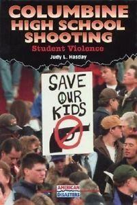 Columbine High School Shooting: Student Violence by Judy L. Hasday. | eBay