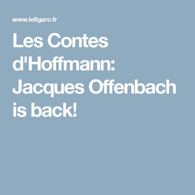 Les Contes d'Hoffmann: Jacques Offenbach is back!