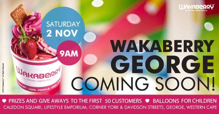 Are you ready? Wakaberry George opening at Caledon Square on November 2 at 9am. Lots of prizes and give-aways, and balloons for the little ones. #wakaberry