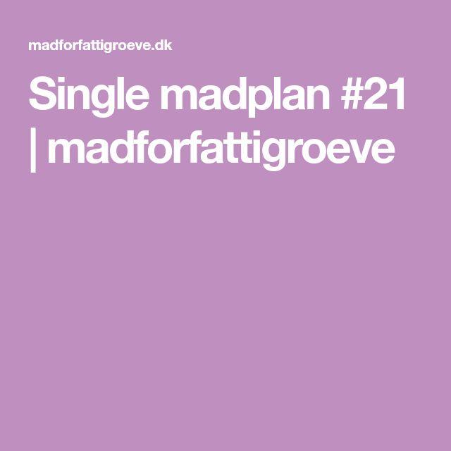 Single madplan #21 | madforfattigroeve
