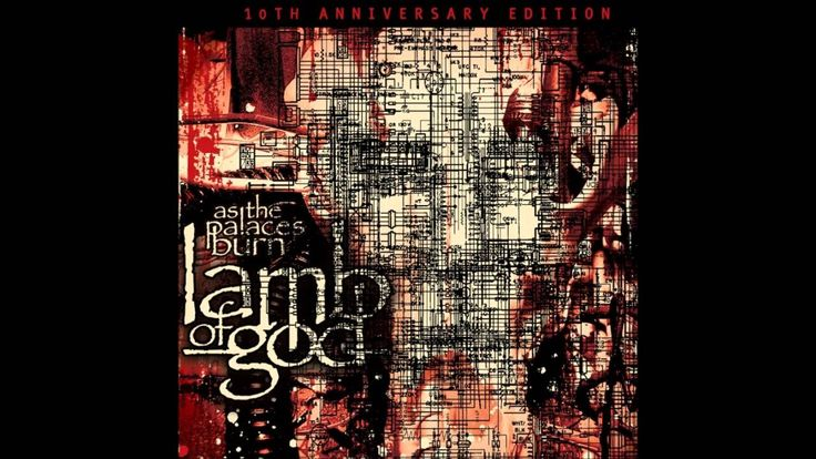 Lamb of God - As the Palaces Burn (2013 re-release)
