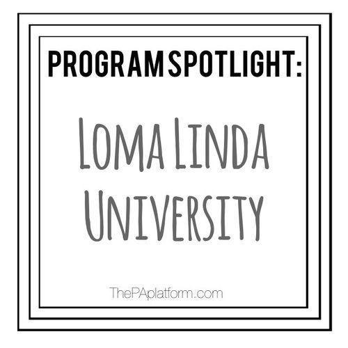 The PA Platform: Program Spotlight: Loma Linda University