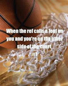 Basketball Problems... @Madyson Thill the away refs get your number right away and then do this to you