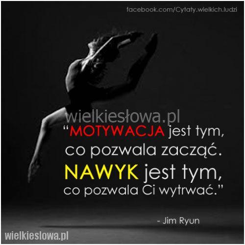 Motywacja jest tym, co pozwala zacząć... #Ryun-Jim,  #Motywujące-i-inspirujące, #Nawyki-i-rutyna