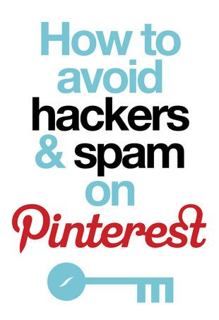 How to Avoid Hackers and Spam on Pinterest ~ When you get a pin sent to you, always check the URL before repinning or clicking! How to avoid being hacked: Have a strong password. Report every spam pin you see. This helps prevent more spam pins from circulating. Change your password every so often. Have a different password for your Pinterest than anything else.