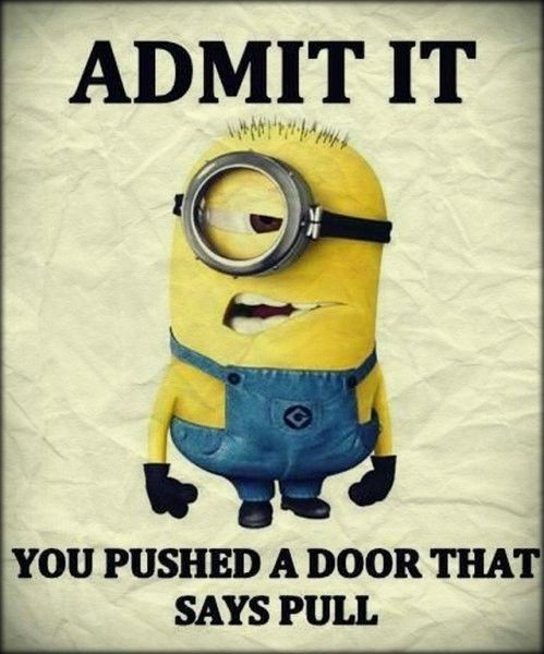 Admit it, you pushed that door that says pull. #quotes #quote #quoteoftheday…