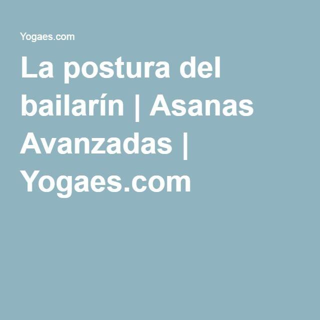 La postura del bailarín   Asanas Avanzadas   Yogaes.com